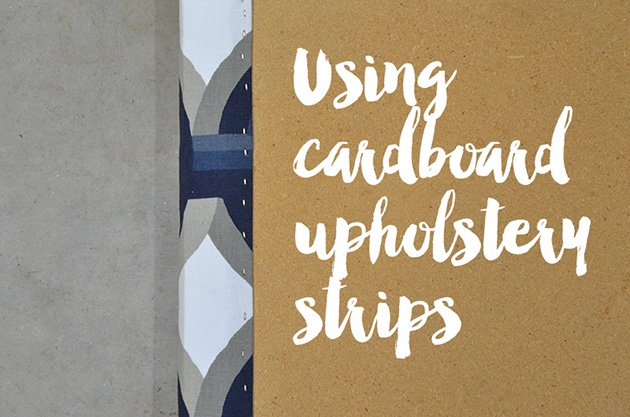 Using Cardboard Upholstery Strips || DIY Upholstery || Hearts & Sharts